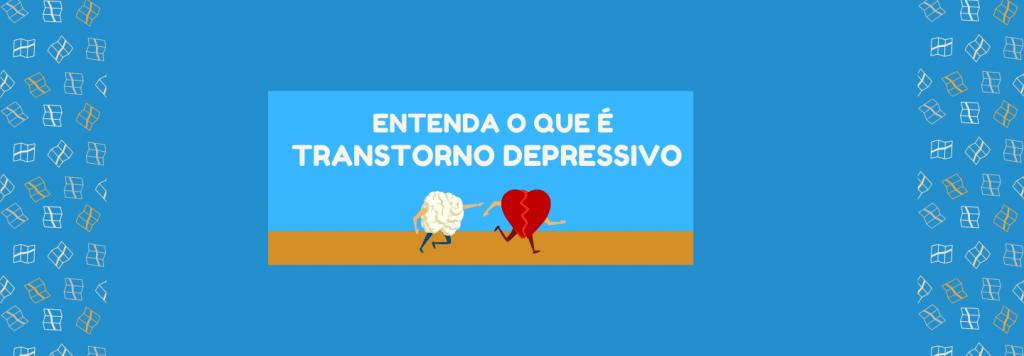 Entenda o que é o transtorno depressivo