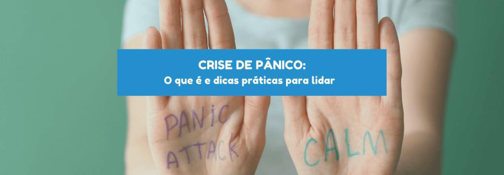 Crise de Pânico: o que é e dicas práticas para lidar com a crise de pânico
