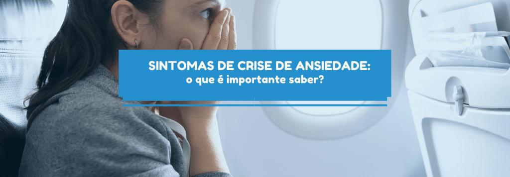 Sintomas de crise de ansiedade: o que é importante saber?