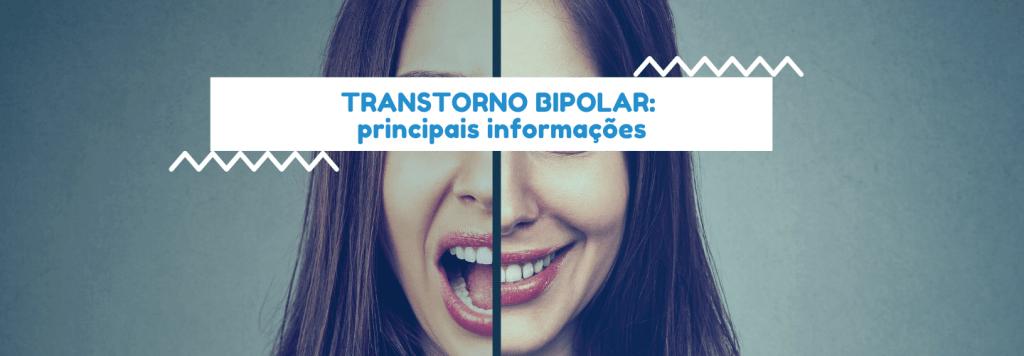 Transtorno bipolar: principais informações