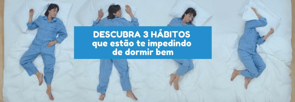 Descubra 3 hábitos que estão te impedindo de dormir bem