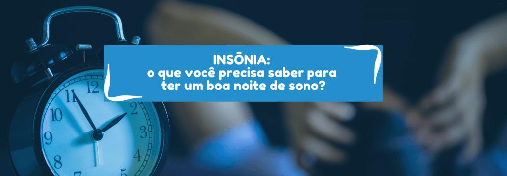 O que é insônia: o que você precisa saber para ter uma boa noite de sono?