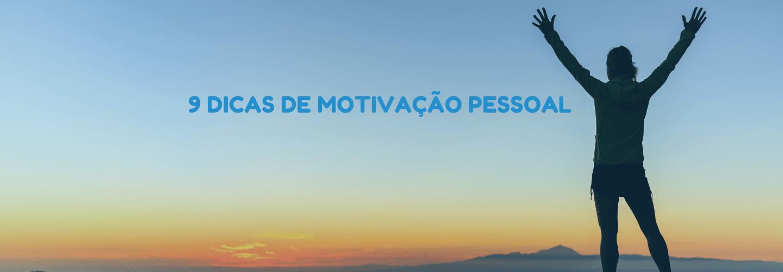 9 dicas de motivação pessoal