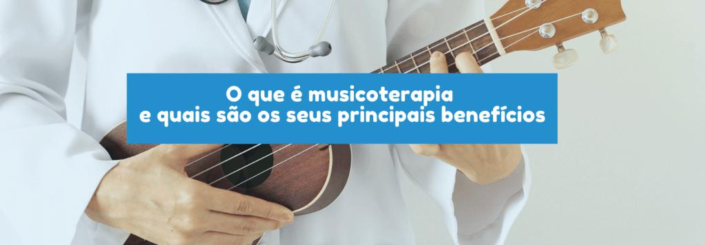 O que é musicoterapia e quais são seus principais benefícios