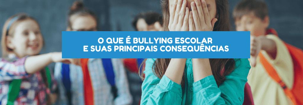 O que é bullying escolar e as principais consequências