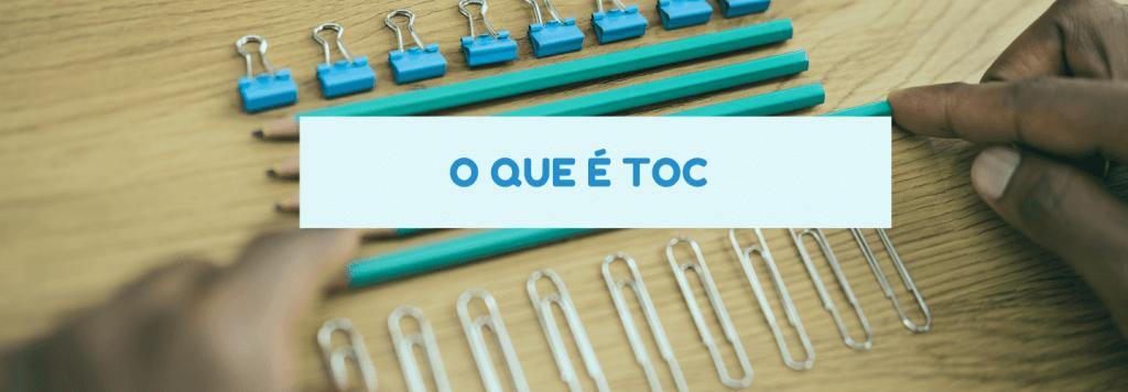 Você sabe o que é TOC?
