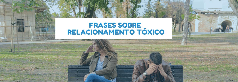 Relacionamento tóxico frases