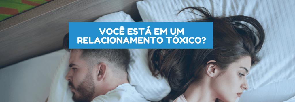 O que é um relacionamento tóxico? Descubra como identificar os sinais