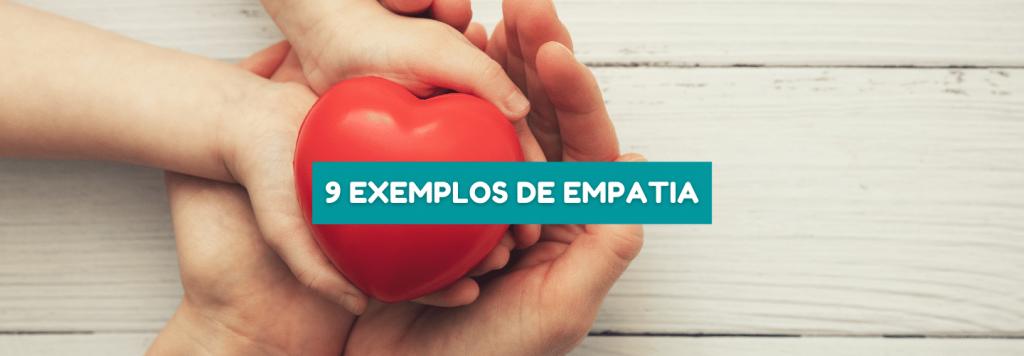 Como usar sua Empatia no dia a dia? 9 exemplos práticos e fáceis de aplicar