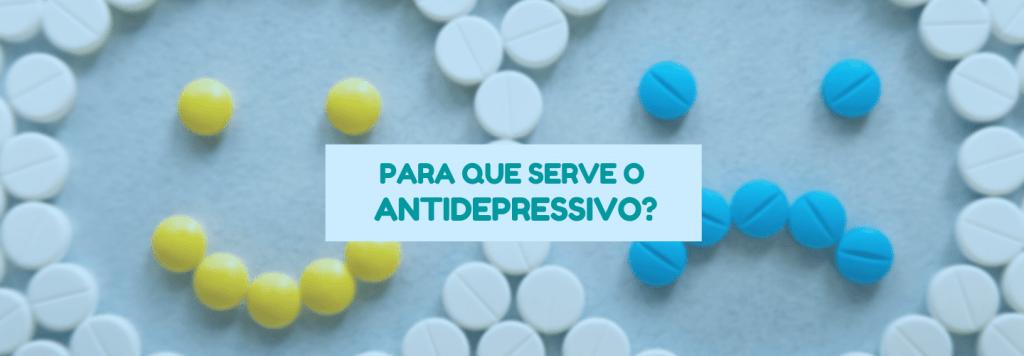 Para que serve o antidepressivo?