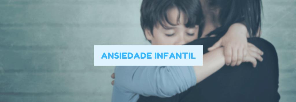 Ansiedade infantil: sintomas, tratamentos, remédios e mais
